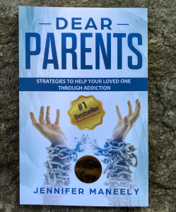 JENNIFER MANEELY: DEAR PARENTS: STRATEGIES TO HELP YOUR LOVED ONE THROUGHT ADDICTION
