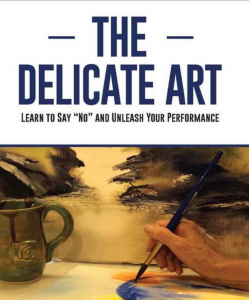 """LYNN CARNES: THE DELICATE ART: LEARN TO SAY """"NO"""" AND UNLEASH YOUR PERFORMANCE"""